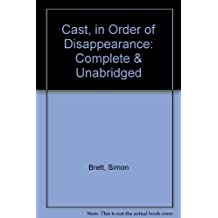 Cast, in Order of Disappearance: Complete & Unabridged