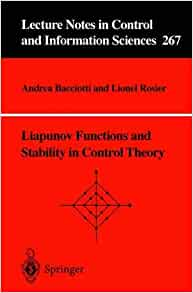 liapunov functions and stability in control These references are in pubmed this may not be the complete list of references from this article lasalle jp complete stability of a nonlinear control system proc natl acad sci u s a 1962 apr48(4):600–603 [pmc free article] [pubmed] kalman re canonical structure of linear dynamical.