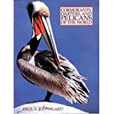 Cormorants, Darters and Pelicans of the World, Paul A. Johnsgard, 1560982160