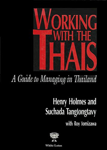 Working With the Thais: A Guide to Managing in Thailand (Thailand Stores In)
