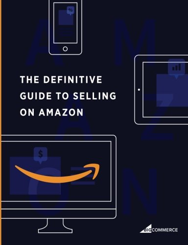 The Definitive Guide to Selling on Amazon