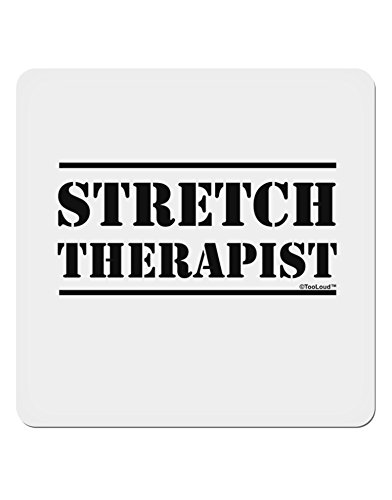 TooLoud Stretch Therapist Text 4x4 Square Sticker - 1 Piece