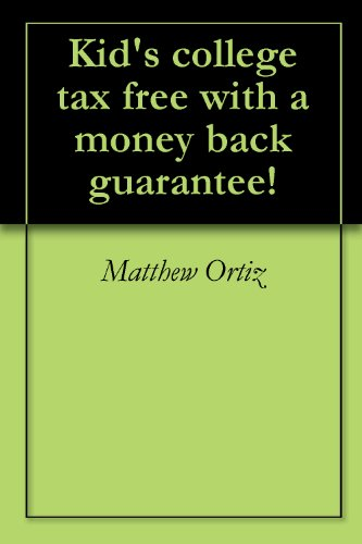 kids-college-tax-free-with-a-money-back-guarantee