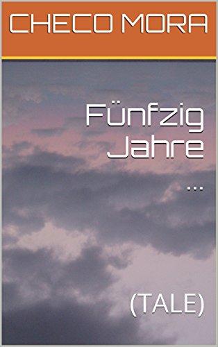 Fnfzig Jahre ...: (TALE) (German Edition)