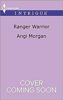 Ranger Warrior (Texas Brothers of Company B Book 4) by [Morgan, Angi]