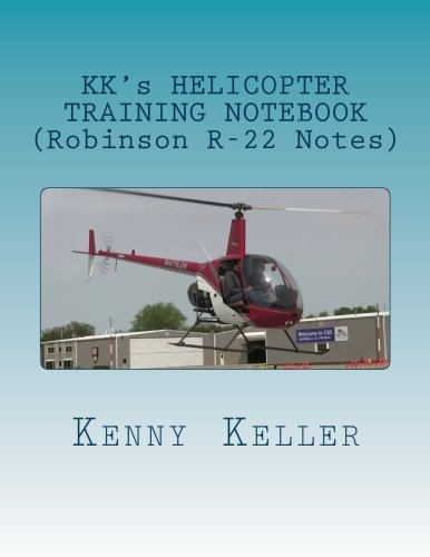 KK's Helicopter Training Notebook: My notebook I created after my Check Ride Failure (Check Ride Preparation) (Volume 1) -