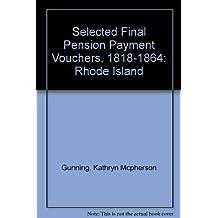 Selected Final Pension Payment Vouchers, 1818-1864: Rhode Island