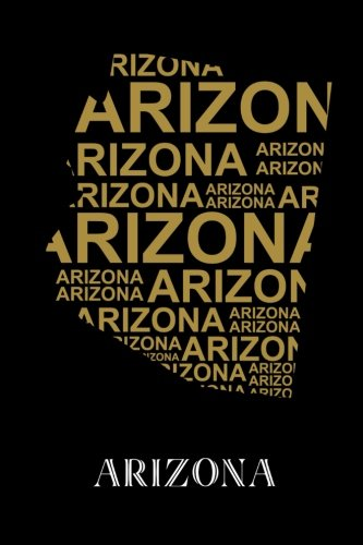 """Arizona: Writing Journal to Write In, Lined Notebook, State of Arizona Map Art Print, Blank Book, 6"""" x 9"""", 128 pages PDF"""