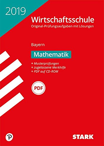 Original-Prüfungen Wirtschaftsschule - Mathematik - Bayern