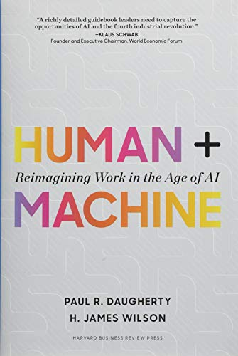 Human + Machine: Reimagining Work in the Age of AI (Political And Economic Causes Of The French Revolution)