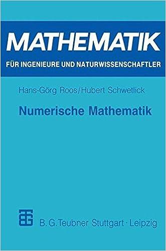 Numerische Mathematik: Das Grundwissen für jedermann (Mathematik für Ingenieure und Naturwissenschaftler) (German Edition) (Mathematik für Ingenieure und Naturwissenschaftler, Ökonomen und Landwirte)