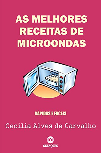 Amazon.com: As melhores receitas de microondas: Rápidas e ...