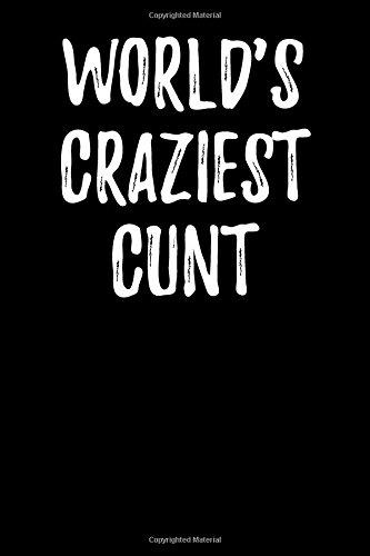 Read Online World's Craziest Cunt: Blank Lined Journal pdf epub