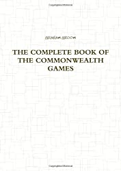 The Complete Book Of The Commonwealth Games