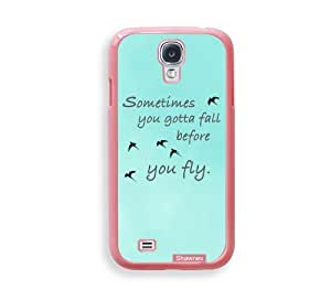 Shawnex Sometimes You Gotta Fall Quote ThinShell Protective Pink Plastic Samsung Galaxy S4 Case - Galaxy i9500 Case Snap On Case