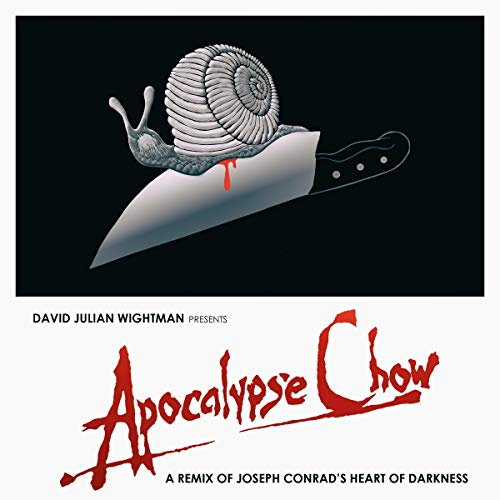 Pdf Entertainment Apocalypse Chow: A Remix of Joseph Conrad's Heart of Darkness