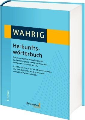 WAHRIG Band 6 Herkunftswörterbuch
