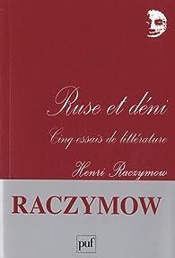 Ruse et déni par Henri Raczymow