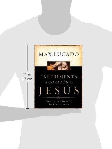 Experimente el corazón de Jesús: Conozca su corazón, sienta su amor (Spanish Edition) by Grupo Nelson