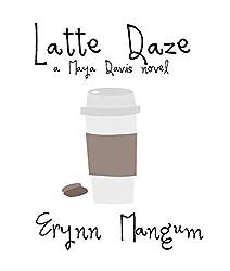 Latte Daze (The Maya Davis series Book 2)