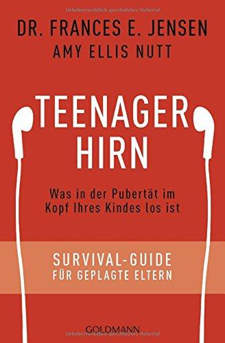Teenager-Hirn: Was in der Pubertät im Kopf Ihres Kindes los ist - Survival-Guide für geplagte Eltern