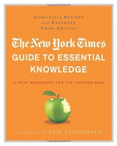 New York Times Guide to Essential Knowledge, 3rd ed., The 3rd (third) Revised Edition by Times, York, New published by St Martin's Press (2011) (New York Times Guide To Essential Knowledge)