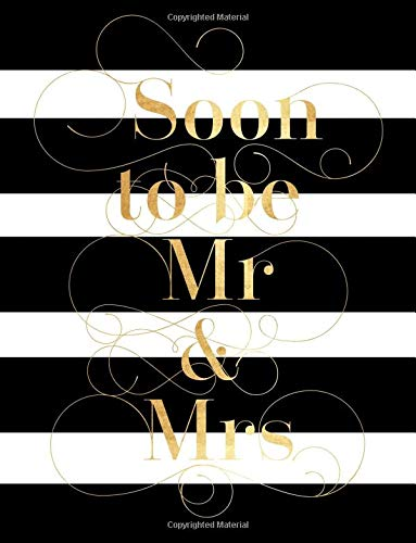 "Soon To Be Mr & Mrs: Notebook, Journal, Planner, Composition Jotter | Ruled Paper | For Everyday Use | Light 8.5""x11"" 120 Page Paperback (Weddings) (Volume 2) Signature Kisses"