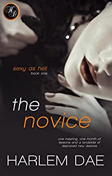 The Novice - Book #1 in the Sexy as Hell Trilogy by [Dae, Harlem]