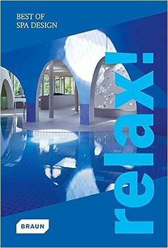 Book Relax! Best of Spa Design by Verlagshaus-Braun (2008-12-16)