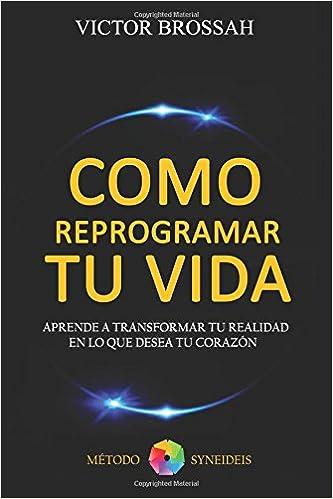 Amazon.com: Como Reprogramar tu Vida (Spanish Edition ...