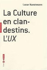 La culture en clandestins : L'UX par Lazar Kunstmann