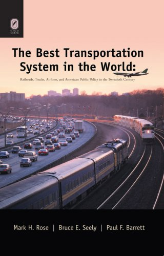 BEST TRANSPORTATION SYSTEM IN THE WORLD: RAILROADS, TRUCKS, AIRLINES, & AMERICAN  20TH CENTURY (HISTORICAL PERSP BUS ENTERPRIS)