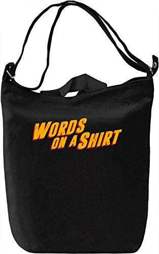 Words On A Shirt Borsa Giornaliera Canvas Canvas Day Bag| 100% Premium Cotton Canvas| DTG Printing|