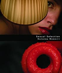 Sexual Selection - Natacha Merritt (Foreword by Richard Prince)