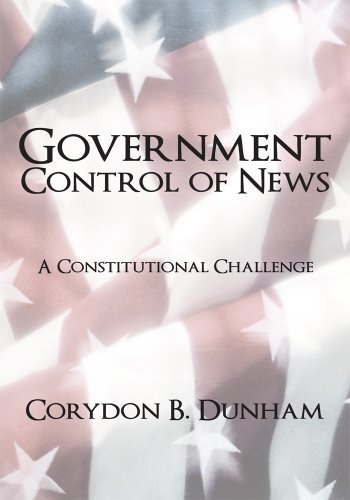 Government Control of News: A Constitutional Challenge