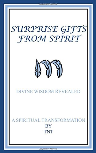 Download Surprise Gifts from Spirit: Divine Wisdom Revealed, A Spiritual Transformation pdf epub