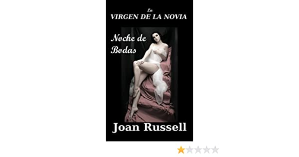 LA NOVIA VIRGEN: Noche de Bodas (Spanish Edition) - Kindle edition by Joan Russell, Morie Piaz. Literature & Fiction Kindle eBooks @ Amazon.com.