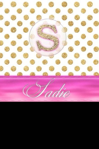 """Sadie: Personalized Lined Journal Diary Notebook 150 Pages, 6"""" x 9"""" (15.24 x 22.86 cm), Durable Soft Cover pdf epub"""