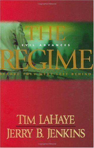 The Regime (2005) (Book) written by Jerry B. Jenkins, Tim LaHaye