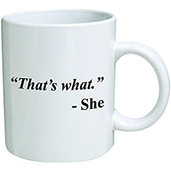 funny office mugs. Funny Mug Thatu0027s What She 11 OZ Coffee Mugs Inspirational Gifts And Office R