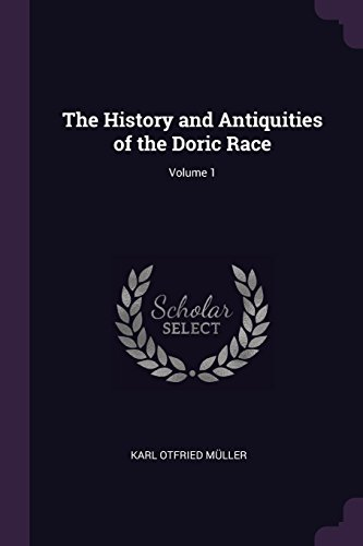 The History and Antiquities of the Doric Race; Volume 1