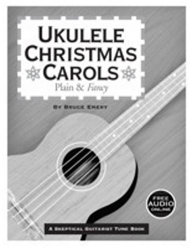 Ukulele Christmas Carols - Plain and Fancy