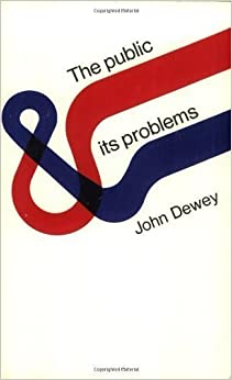 Book Public & Its Problems 1st (first) Edition by Dewey, John published by Swallow Press (1954)