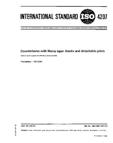- ISO 4207:1977, Counterbores with Morse taper shanks and detachable pilots