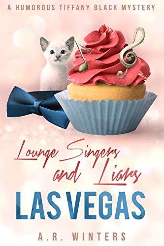 Lounge Singers And Liars In Las Vegas: A Tiffany Black Mystery (Tiffany Black Mysteries Book 16)