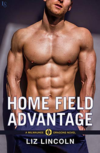 Home Field Advantage: A Milwaukee Dragons Novel by [Lincoln, Liz]