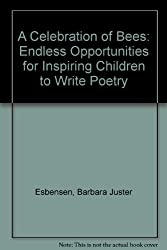 A Celebration of Bees: Endless Opportunities for Inspiring Children to Write Poetry