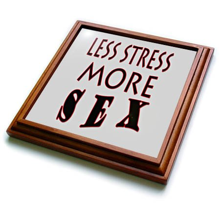 3dRose RinaPiro Sex Sayings - Less stress more sex. - 8x8 Trivet with 6x6 ceramic tile (trv_272752_1) by 3dRose