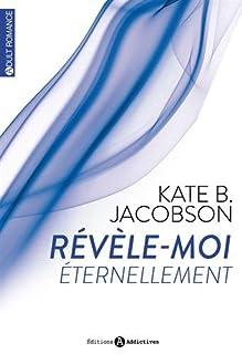 Révèle-moi : [02] : Eternellement, Jacobson, Kate B.