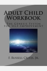 Adult Child Workbook: The Genesis System for Self-Improvement Paperback